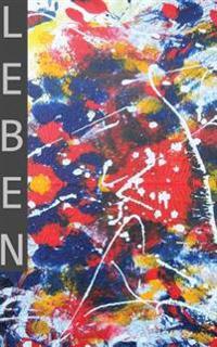 Leben: Anthologie Des Projekt >>Blicke Ins Licht