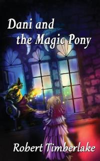 Dani and the Magic Pony
