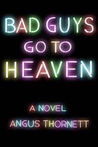 Bad Guys Go to Heaven