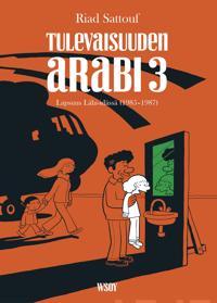 Tulevaisuuden arabi 3 : lapsuus Lähi-idässä (1985-1987)