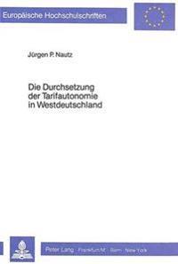 Die Durchsetzung Der Tarifautonomie in Westdeutschland: Das Tarifvertragsgesetz Vom 9. April 1949