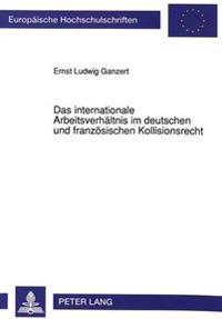 Das Internationale Arbeitsverhaeltnis Im Deutschen Und Franzoesischen Kollisionsrecht