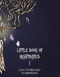 Little Book of Nightmares I: Adult Colouring Book