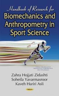Handbook of research for biomechanics & anthropometry in sport science