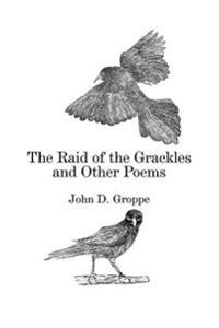 The Raid of the Grackles and Other Poems