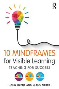 Ten Mindframes for Visible Learning