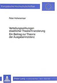 Verteilungswirkungen Staatlicher Theaterfinanzierung. Ein Beitrag Zur Theorie Der Ausgabeninzidenz
