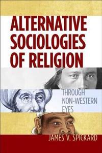 Alternative Sociologies of Religion