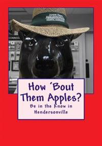 How 'Bout Them Apples?: Be in the Know in Hendersonville