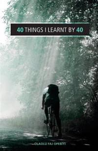 40 Things I Learnt by 40