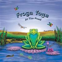 Froga Yoga, at the Pond: First Edition