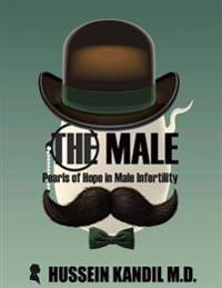 The Male: Pearls of Hope in Male Infertility