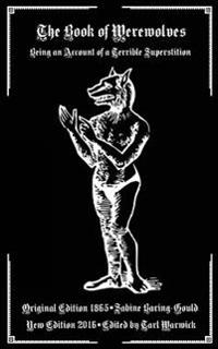 The Book of Werewolves: Being an Account of a Terrible Superstition