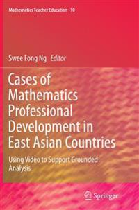 Cases of Mathematics Professional Development in East Asian Countries