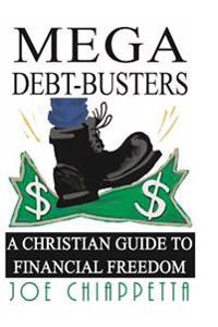 Mega Debt-Busters: A Christian Guide to Financial Freedom