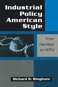 Industrial Policy American-style: From Hamilton to HDTV