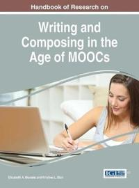 Handbook of Research on Writing and Composing in the Age of MOOCs