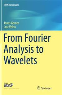 From Fourier Analysis to Wavelets