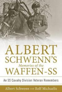 Albert Schwenn's Memories of the Waffen-SS