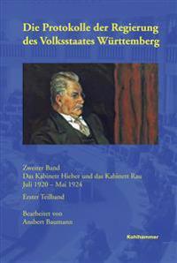 Die Protokolle Der Regierung Des Volksstaates Wurttemberg: Zweiter Band: Das Kabinett Hieber Und Das Kabinett Rau Juli 1920 - Mai 1924