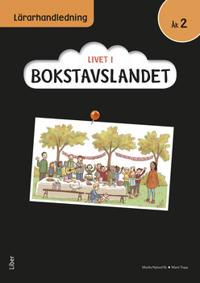 Livet i Bokstavslandet Lärarhandledning åk 2 - Ulf Stark, Marika Nylund Ek, Marie Trapp, Lena Palovaara, Tarja Alatalo, Malin Wedsberg pdf epub