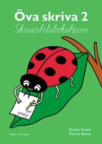 Öva skriva 2 Skrivstilsbokstäver - Birgitta Annell  Monica Benoit - böcker (9789127737341)     Bokhandel