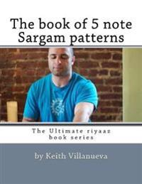 The Book of 5 Note Sargam Patterns
