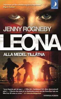 Leona. Alla medel tillåtna - Jenny Rogneby - pocket (9789175036151)     Bokhandel