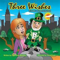 Three Wishes from a Leprechaun