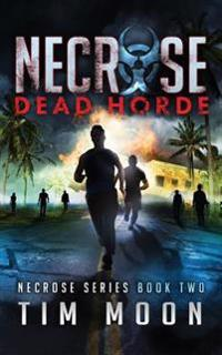 Dead Horde: Necrose Series Book Two