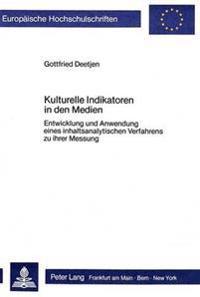 Kulturelle Indikatoren in Den Medien: Entwicklung Und Anwendung Eines Inhaltsanalytischen Verfahrens Zu Ihrer Messung