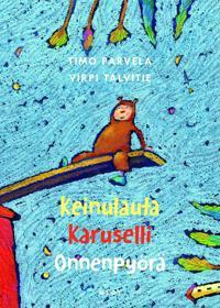 Keinulauta-trilogia : keinulauta, karuselli, onnenpyörä