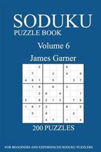 Sudoku Puzzle Book: [2017 Edition] 200 Puzzles- Volume 6