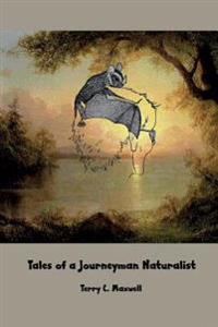 Tales of a Journeyman Naturalist