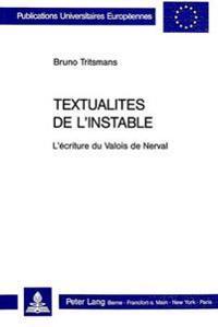 Textualites de L'Instable: L'Ecriture Du Valois de Nerval
