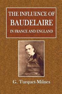 The Influence of Baudelaire: In France and England