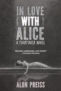 In Love with Alice: A Thirtover Novel