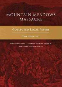 Mountain Meadows Massacre: Collected Legal Papers, Two-Volume Set