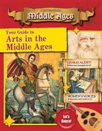 Your Guide to the Arts in the Middle Ages