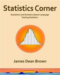 Statistics Corner: Questions and Answers about Language Testing Statistics