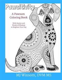 Pawsitivity: A Coloring Book for People Who Love Animals