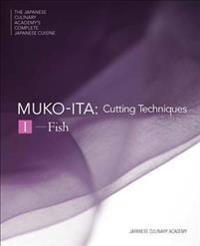 Mukoita - Cittung Techniques I (fish) - JAPANESE CULINARY ACADEMY - böcker (9784908325069)     Bokhandel