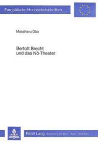 Bertolt Brecht Und Das No-Theater: Das No-Theater Im Kontext Der Lehrstuecke Brechts