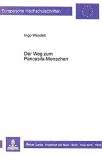 Der Weg Zum Pancasila-Menschen: Die Pancasila-Lehre Unter Dem P4-Beschluss Des Jahres 1978 Entwicklung Und Struktur Der Indonesischen Staatslehre