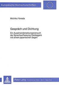 Gespraech Und Dichtung: Ein Auseinandersetzungsversuch Der Sprachauffassung Heideggers Mit Einem Japanischen Sagen