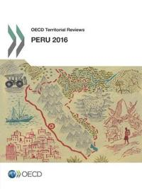 Oecd Territorial Reviews - Peru 2016