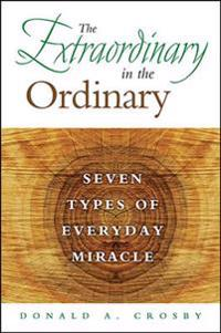 The Extraordinary in the Ordinary