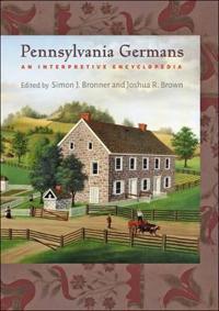 Pennsylvania Germans: An Interpretive Encyclopedia