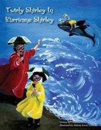 Twirly Shirley in Hurricane Shirley