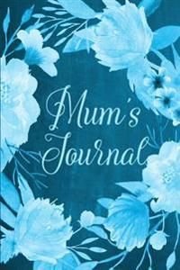 "Chalkboard Journal - Mum's Journal (Aqua): 100 Page 6"" X 9"" Ruled Notebook: Inspirational Journal, Blank Notebook, Blank Journal, Lined Notebook, Blan"